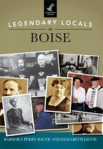 Legendary Locals of Boise, Idaho