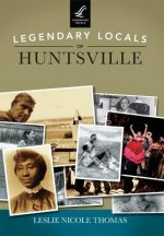 Legendary Locals of Huntsville Alabama