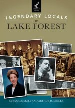Legendary Locals of Lake Forest Illinois