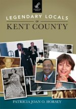 Legendary Locals of Kent County, Maryland