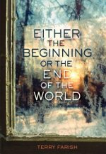 Either the Beginning or the End of the World