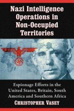 Nazi Intelligence Operations in Non-occupied Territories
