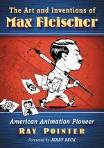 Art and Inventions of Max Fleischer