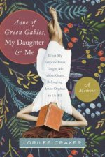 Anne of Green Gables, My Daughter, & Me