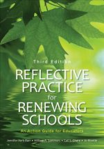 Reflective Practice for Renewing Schools