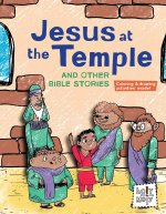 Jesus at the Temple and Other Bible Stories