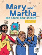 Mary and Martha and Other Bible Stories