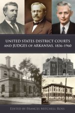 United States District Courts and Judges of Arkansas 1836-1960