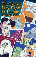 The Donkey Lady Fights La Llorona and Other Stories / La Seńora Asno Se Enfrenta a La Llorona Y Otros Cuentos