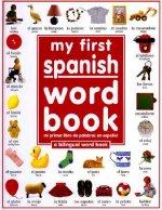 My First Spanish Word Book / Mi Primer Libro De Palabras EnEspanol