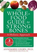 The Whole Food Guide to Strong Bones
