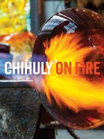 Chihuly on Fire