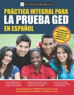Practica integral para la prueba GED / Comprehensive Practice for the GED Test