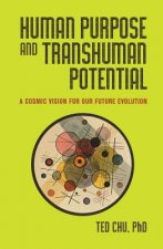 Human Purpose and Transhuman Potential