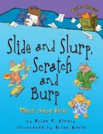 Slide and Slurp, Scratch and Burp