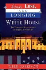 Love, Lust, and Longing in the White House