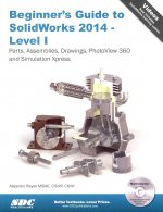 Beginner's Guide to Solidworks 2014 - Level 1
