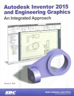 Autodesk Inventor and Engineering Graphics 2015