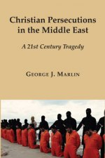 Christian Persecutions in the Middle East