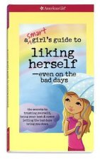 A Smart Girl's Guide to Liking Herself-Even on the Bad Days