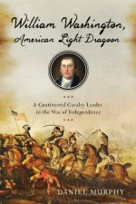 William Washington, American Light Dragoon