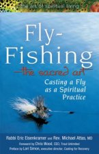 Fly-Fishing -The Sacred Art