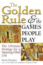 The Golden Rule & the Games People Play