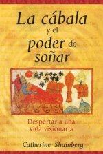 La cabala y el poder de sonar/ Kabbalah and the Power of Dreaming