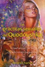 Las prácticas sexuales del Quodoushka / The Sexual Practices of Quodoushka