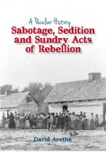 Sabotage, Sedition and Sundry Acts of Rebellion