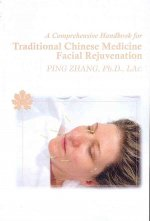 A Comprehensive Handbook for Traditional Chinese Medicine Facial Rejuvenation