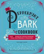 The Peppermint Bark Cookbook