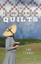 The Cheyenne River Mission Quilts