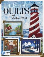 Landscape Quilts With Kathy McNeil