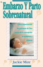 Embarazo y parto sobrenatural / Supernatural Childbirth