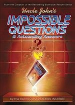 Uncle John's Impossible Questions & Astounding Answers