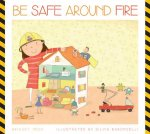 Be Safe Around Fire