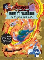 How to Warrior by Fionna and Cake