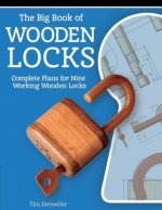 Big Book of Wooden Locks: Complete Plans for Nine Working Wooden Locks