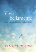 Vivir bellamente / Living Beautifully