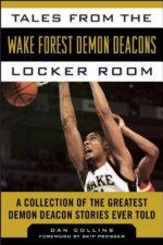 Tales from the Wake Forest Demon Deacons Locker Room