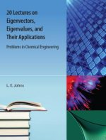 20 Lectures on Eigenvectors, Eigenvalues, and Their Applications
