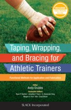 Taping, Wrapping, and Bracing for Athletic Trainers