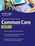 Kaplan a Parent's Guide to the Common Core Grade 6