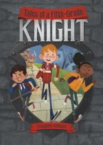 Tales of a Fifth-Grade Knight