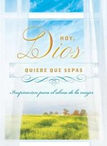Hoy Dios quiere que sepas / Today, God Wants You to Know