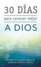 30 dias para conocer mejor a dios / 30 Days to Knowing God Better