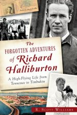 The Forgotten Adventures of Richard Halliburton