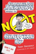 Charlie Joe Jackson's Guide to Not Growing Up