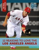 12 Reasons to Love the Los Angeles Angels